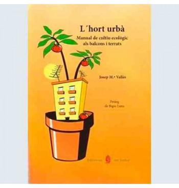 L'hort urbà: manual de cultiu